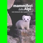 Libro, recensione, I mammiferi delle Alpi come riconoscerli, dove e quando osservarli, Laura Canalis